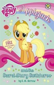 My Little Pony: Applejack and the Secret Diary Switcheroo by G M Berrow