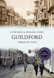 Guildford Through Time Revised Edition by David Rose