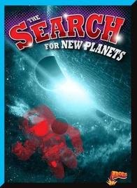 The Search for New Planets by Gail Terp