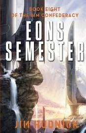 Eons Semester by Jim Rudnick