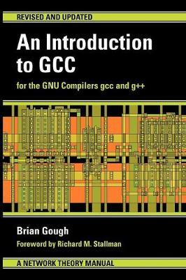 An Introduction to GCC by Brian J. Gough