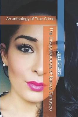 The Disappearance of Bianca Carrasco by Jessi Dillard