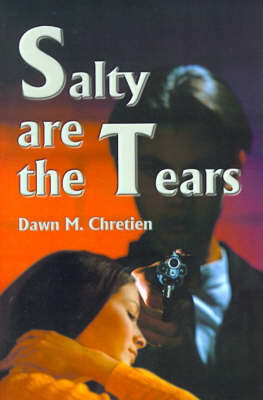 Salty Are the Tears by Dawn M. Chretien image