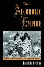 The Alcoholic Empire by Patricia Herlihy