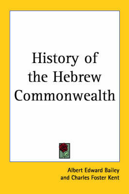 History of the Hebrew Commonwealth by Albert Edward Bailey