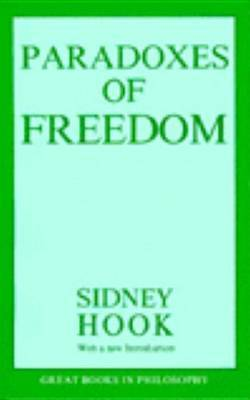 The Paradoxes Of Freedom by Sidney Hook