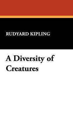 A Diversity of Creatures by Rudyard Kipling