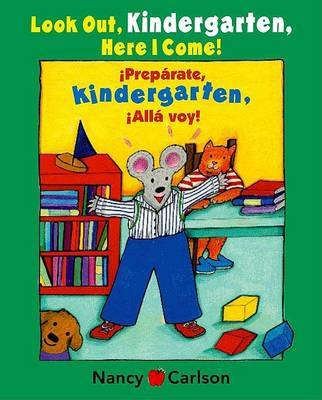 Look Out, Kindergarten, Here I Come! by Nancy Carlson