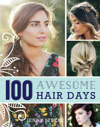100 Awesome Hair Days by Jenny Strebe
