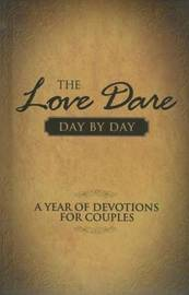 The Love Dare Day by Day: A Year of Devotions for Couples by Alex
