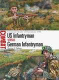 US Infantryman vs German Infantryman by Steven Zaloga
