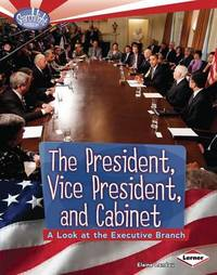 The President, Vice President, and Cabinet by Elaine Landau