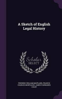 A Sketch of English Legal History by Frederic William Maitland image