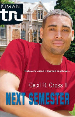 Next Semester by Cecil B Cross