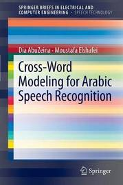 Cross-Word Modeling for Arabic Speech Recognition by Dia AbuZeina