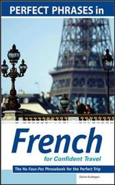 Perfect Phrases in French for Confident Travel by Eliane Kurbegov