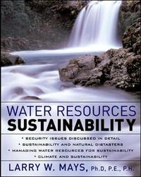 Water Resources Sustainability by LARRY MAYS