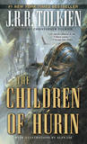 The Tale of the Children of Hurin by J.R.R. Tolkien