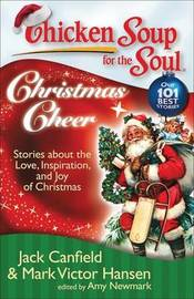 Chicken Soup for the Soul: Christmas Cheer by Jack Canfield