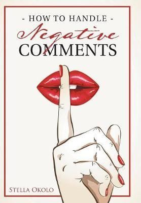 How to Handle Negative Comments by Stella Okolo image