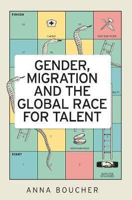 Gender, Migration and the Global Race for Talent by Anna Boucher image