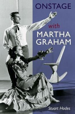 Onstage with Martha Graham by Stuart Hodes