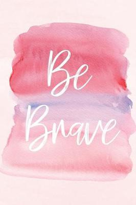 Be Brave by She's Inspired Paper