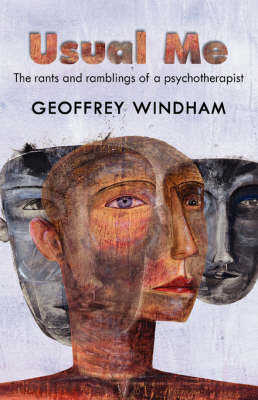 Usual Me: The Rants and Ramblings of a Psychotherapist by Geoffrey Windham image