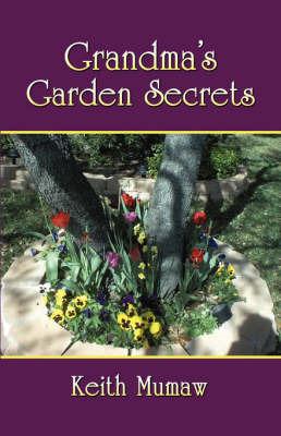 Grandma's Garden Secrets by Keith Mumaw image