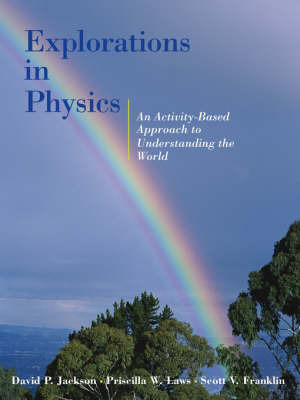 Explorations in Physics: An Activity Based Approach to Understanding the World: World Student Edition by David P. Jackson image
