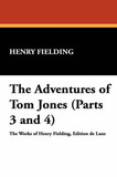 The Adventures of Tom Jones (Parts 3 and 4) by Henry Fielding