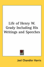 Life of Henry W. Grady Including His Writings and Speeches image