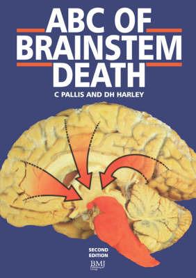 ABC of Brain Stem Death by Christopher Pallis