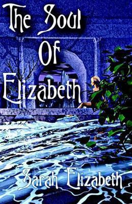 Soul of Elizabeth by Sarah Elizabeth