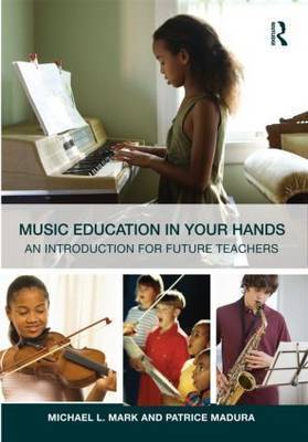 Music Education in Your Hands by Michael L Mark