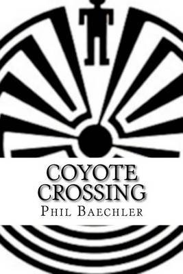 Coyote Crossing by Phil Baechler
