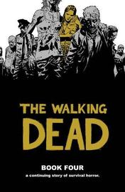 The Walking Dead Book 4 by Robert Kirkman