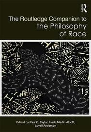 The Routledge Companion to the Philosophy of Race image