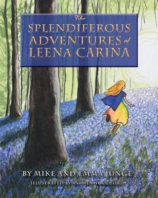 The Splendiferous Adventures of Leena Carina by Emma Junge