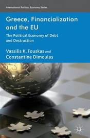 Greece, Financialization and the EU by Vassilis K. Fouskas