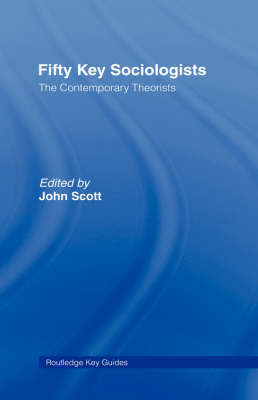 Fifty Key Sociologists: The Formative Theorists