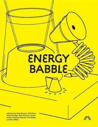 Energy Babble by Andy Boucher