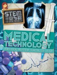 Medical Technology: Genomics, Growing Organs, and More by John Wood image