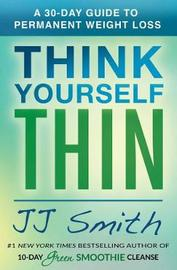 Think Yourself Thin by Jj Smith
