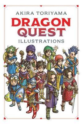 Dragon Quest Illustrations: 30th Anniversary Edition by Akira Toriyama