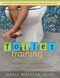 Toilet Training for Individuals with Autism and Related Disorders