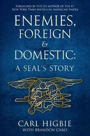 Enemies, Foreign and Domestic by Carl Higbie