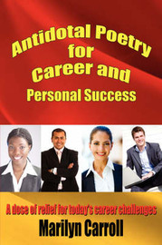 Antidotal Poetry for Career and Personal Success by Marilyn Carroll image