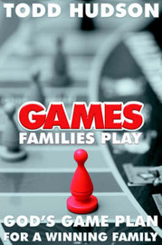 Games Families Play by Todd Hudson image