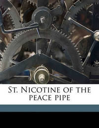 St. Nicotine of the Peace Pipe by Edward Vincent Heward